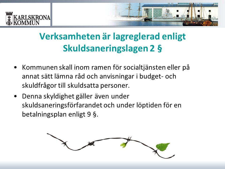 Verksamheten är lagreglerad enligt Skuldsaneringslagen 2 § Kommunen skall inom ramen för socialtjänsten eller på annat sätt lämna råd och anvisningar