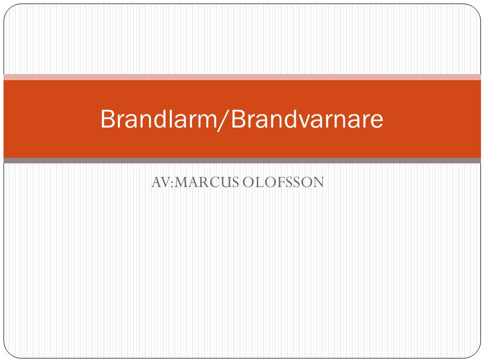 AV:MARCUS OLOFSSON Brandlarm/Brandvarnare