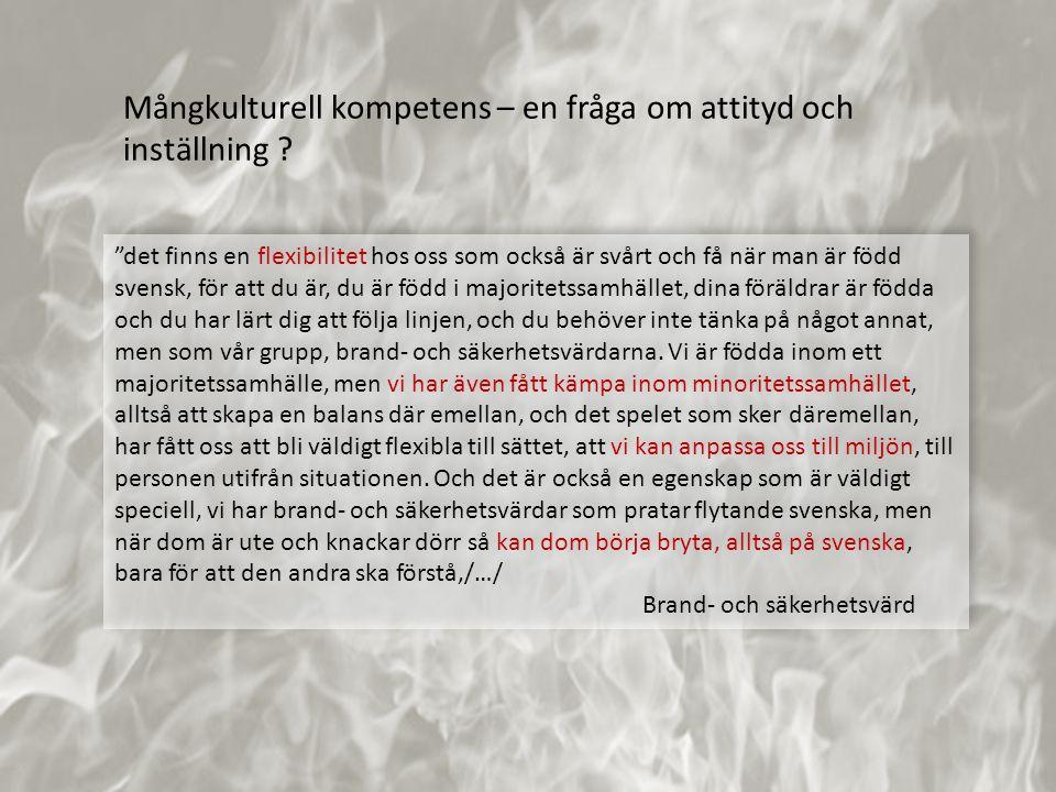 """Mångkulturell kompetens – en fråga om attityd och inställning ? """"det finns en flexibilitet hos oss som också är svårt och få när man är född svensk, f"""