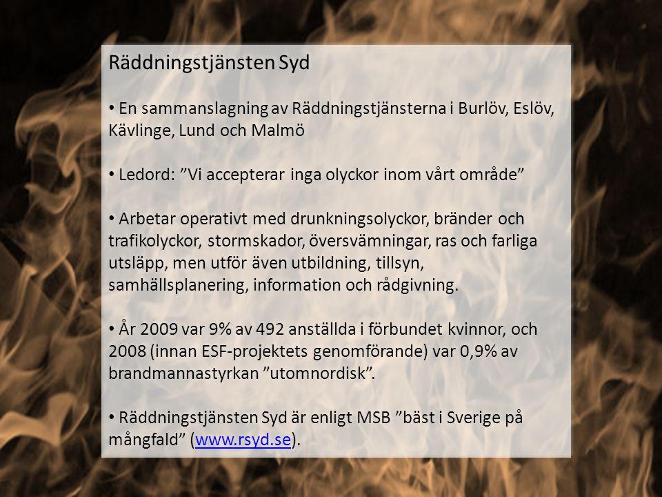 """Räddningstjänsten Syd En sammanslagning av Räddningstjänsterna i Burlöv, Eslöv, Kävlinge, Lund och Malmö Ledord: """"Vi accepterar inga olyckor inom vårt"""