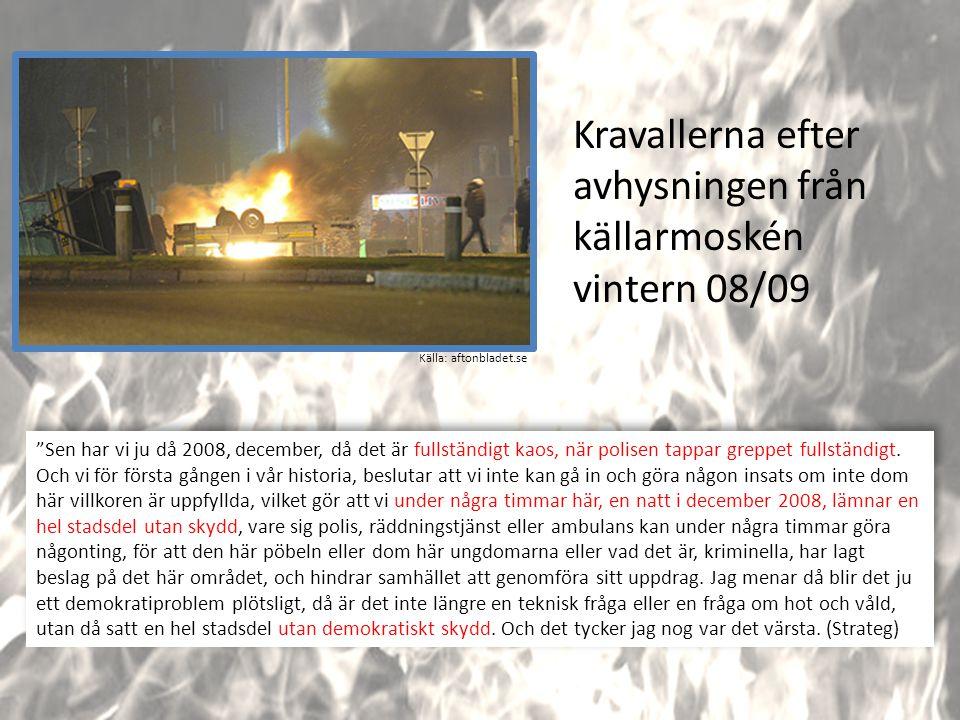 """Kravallerna efter avhysningen från källarmoskén vintern 08/09 """"Sen har vi ju då 2008, december, då det är fullständigt kaos, när polisen tappar greppe"""
