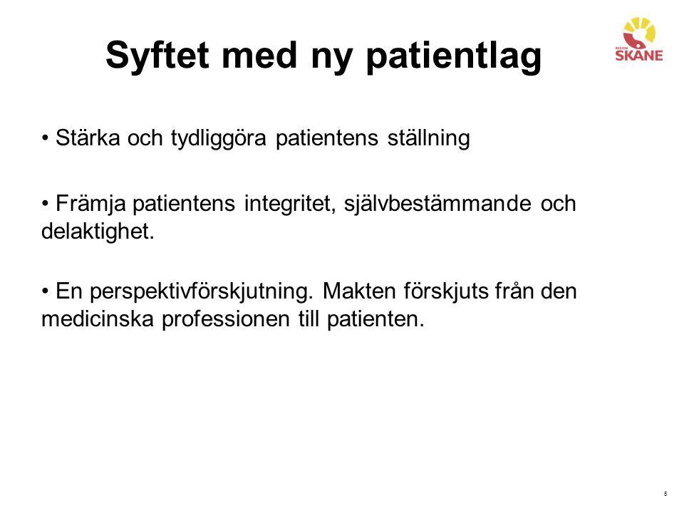 5 Syftet med ny patientlag Stärka och tydliggöra patientens ställning Främja patientens integritet, självbestämmande och delaktighet. En perspektivför