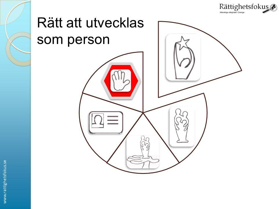 www.rattighetsfokus.se Rätt att utvecklas som person