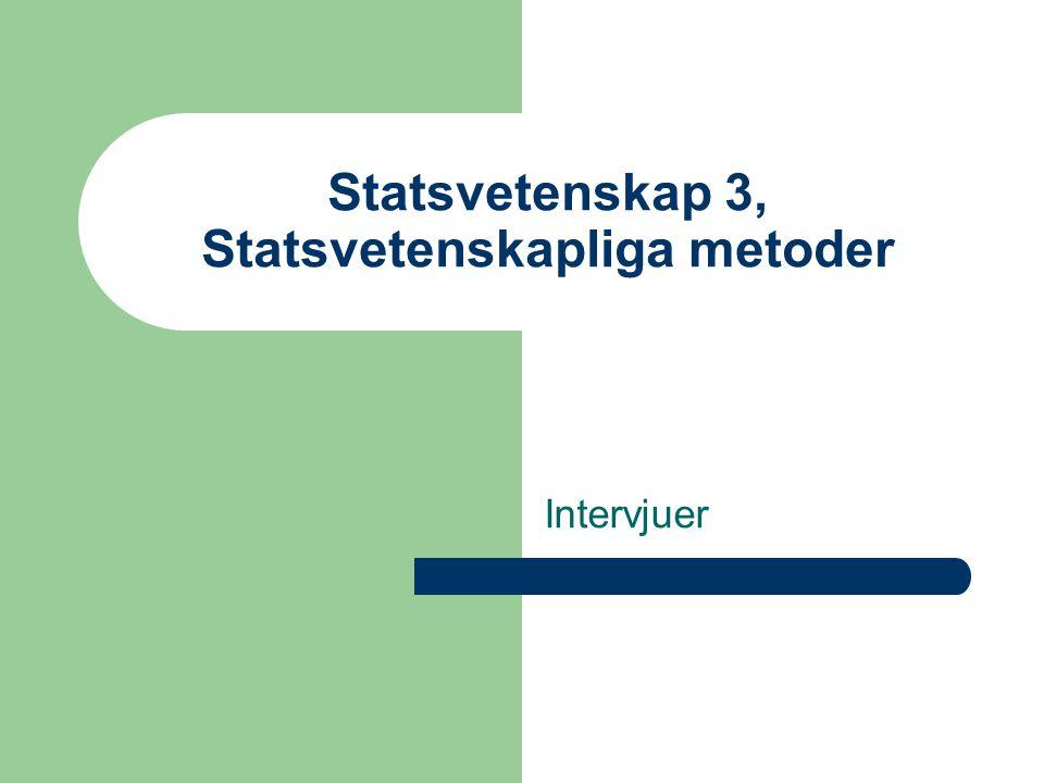 Statsvetenskap 3, Statsvetenskapliga metoder Intervjuer