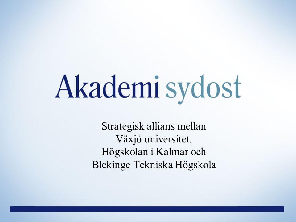 www.hik.se Akademi sydost Strategisk allians mellan Växjö universitet, Högskolan i Kalmar och Blekinge Tekniska Högskola