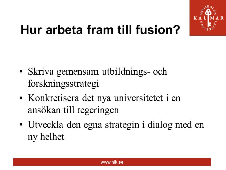 www.hik.se Hur arbeta fram till fusion.