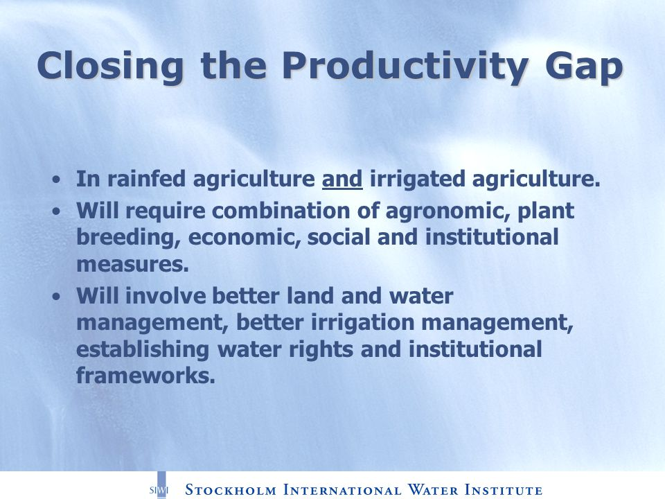 Closing the Productivity Gap In rainfed agriculture and irrigated agriculture.