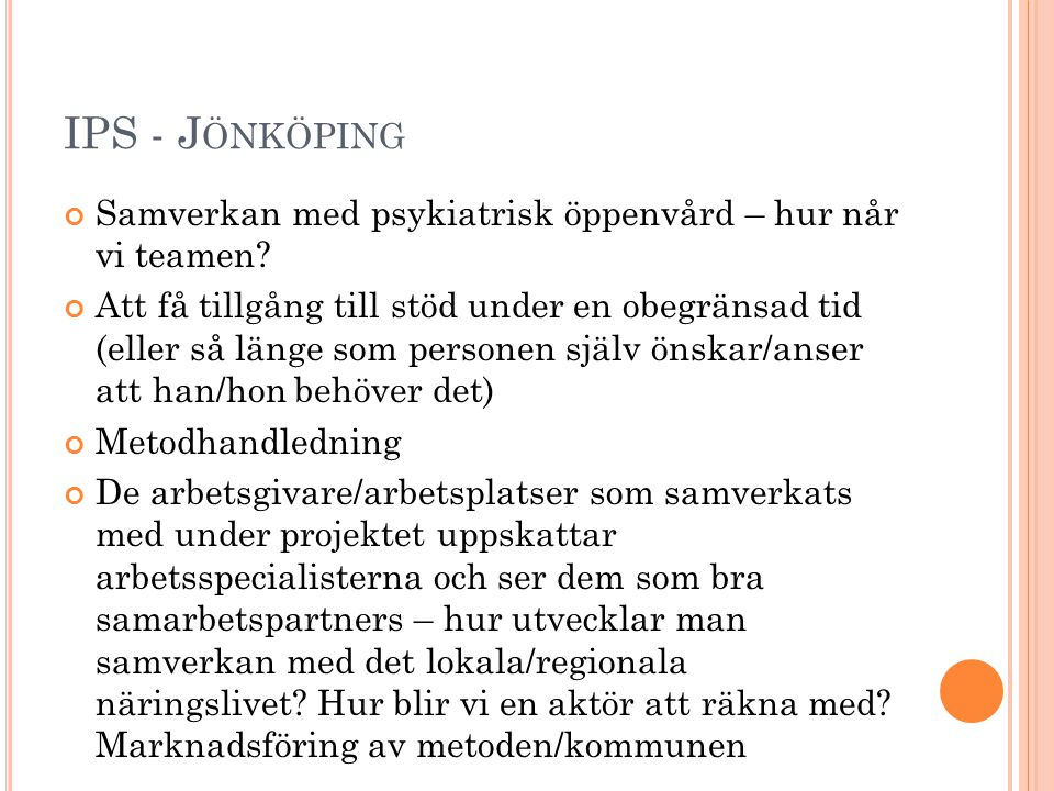 IPS - J ÖNKÖPING Samverkan med psykiatrisk öppenvård – hur når vi teamen.