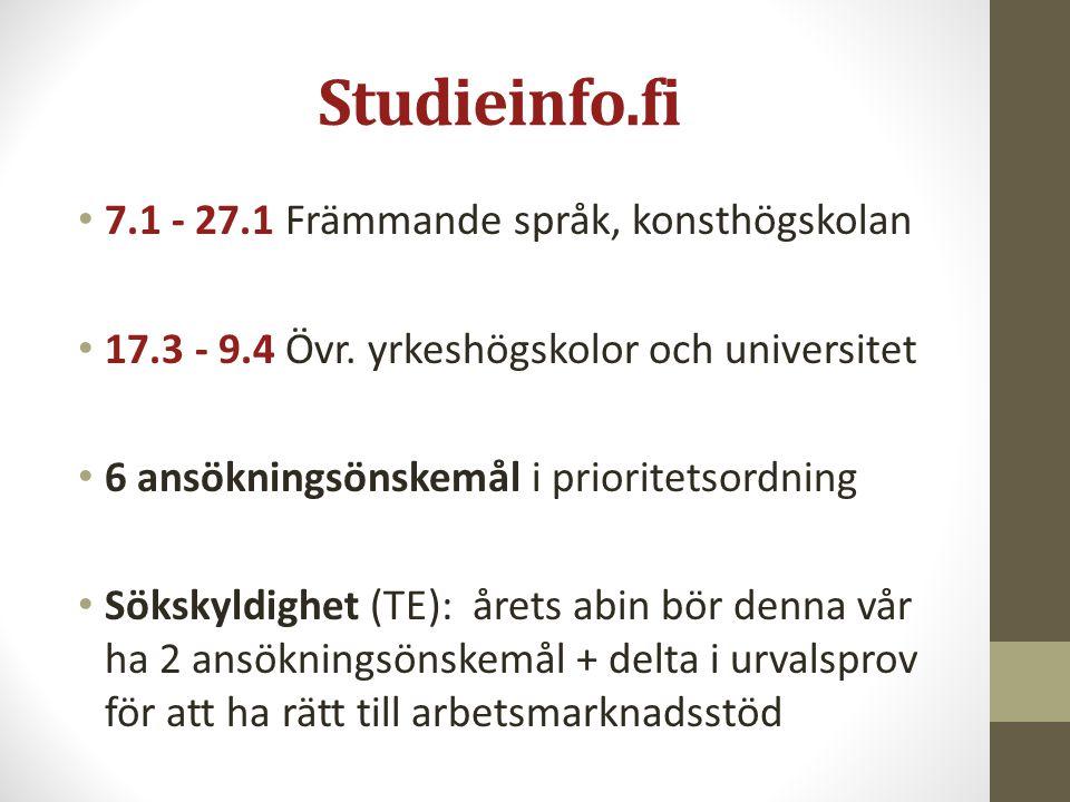 Studieinfo.fi 7.1 - 27.1 Främmande språk, konsthögskolan 17.3 - 9.4 Övr. yrkeshögskolor och universitet 6 ansökningsönskemål i prioritetsordning Söksk