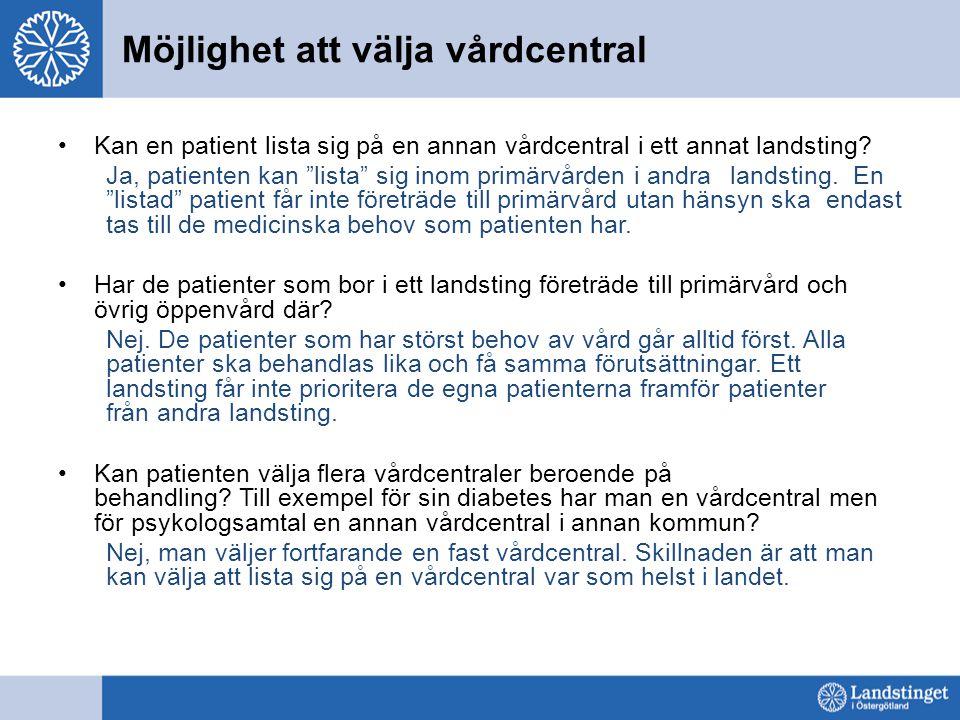 Möjlighet att välja vårdcentral Kan en patient lista sig på en annan vårdcentral i ett annat landsting.