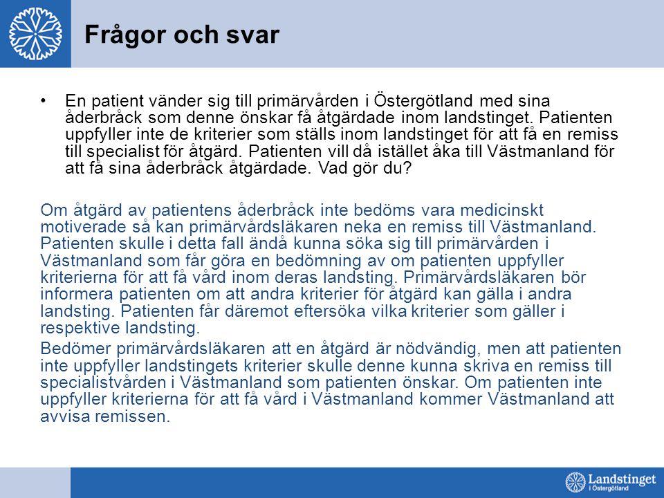 Frågor och svar En patient vänder sig till primärvården i Östergötland med sina åderbråck som denne önskar få åtgärdade inom landstinget.
