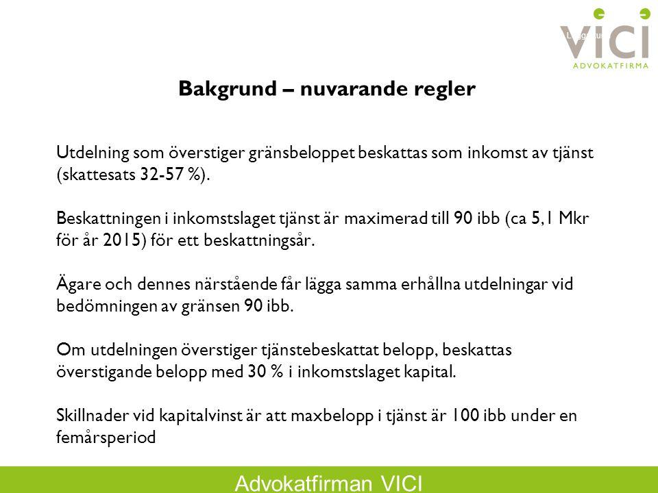 Advokatfirman VICI Utdelning som överstiger gränsbeloppet beskattas som inkomst av tjänst (skattesats 32-57 %). Beskattningen i inkomstslaget tjänst ä