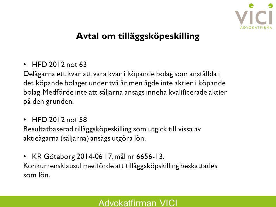 Advokatfirman VICI Avtal om tilläggsköpeskilling HFD 2012 not 63 Delägarna ett kvar att vara kvar i köpande bolag som anställda i det köpande bolaget