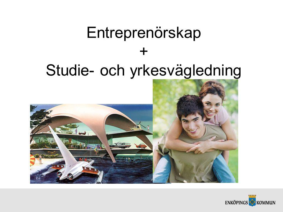 Entreprenörskap + Studie- och yrkesvägledning