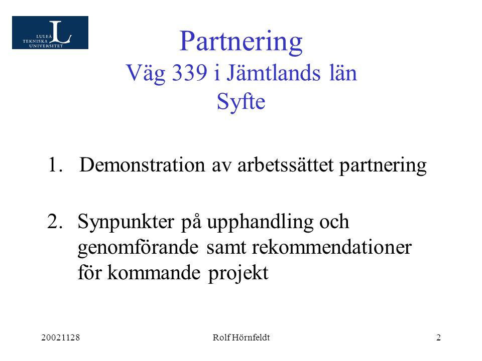 20021128Rolf Hörnfeldt2 Partnering Väg 339 i Jämtlands län Syfte 1.