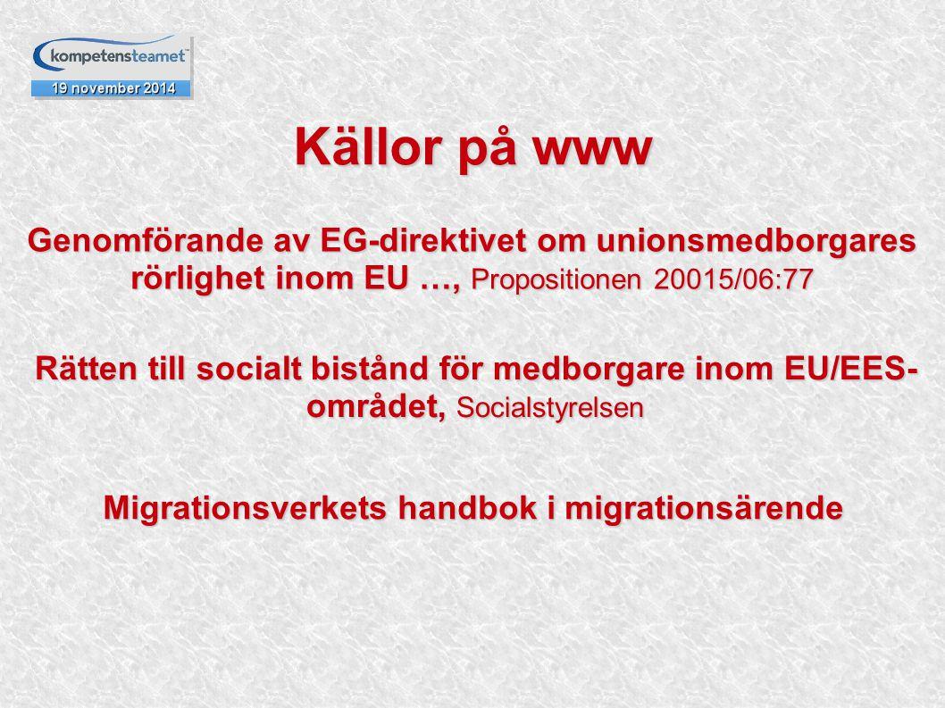 Källor på www Genomförande av EG-direktivet om unionsmedborgares rörlighet inom EU …, Propositionen 20015/06:77 Rätten till socialt bistånd för medbor