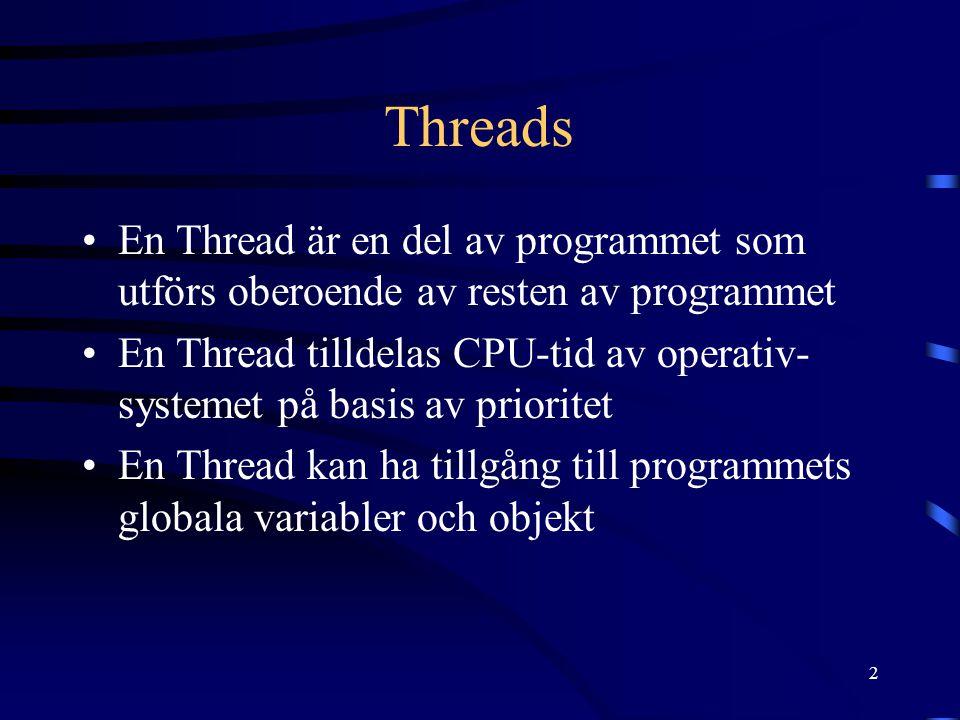 3 C++ Builder och Threads C++ Builder erbjuder klassen TThread för programmering med Threads Klassen TThread används inte som sådan utan vi härleder egna Threadklasser I C++ Builder skapar vi vår nya Threadklass med File   New   Thread Object