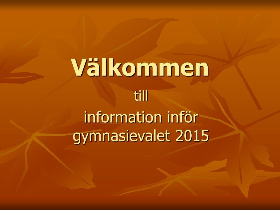 Välkommen till information inför gymnasievalet 2015