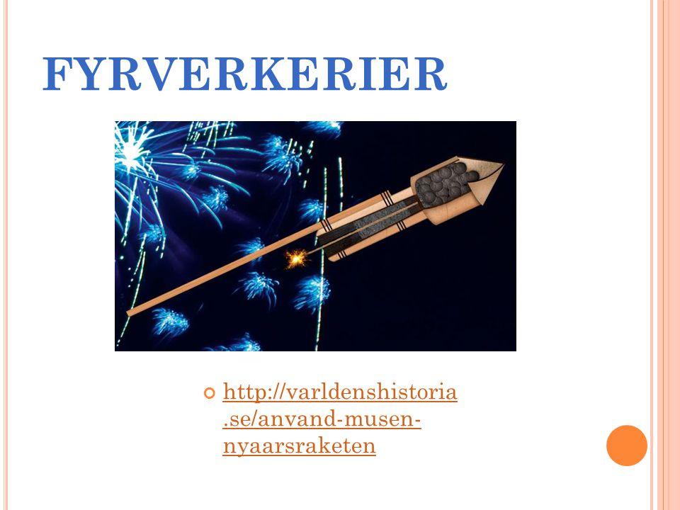 FYRVERKERIER http://varldenshistoria.se/anvand-musen- nyaarsraketen
