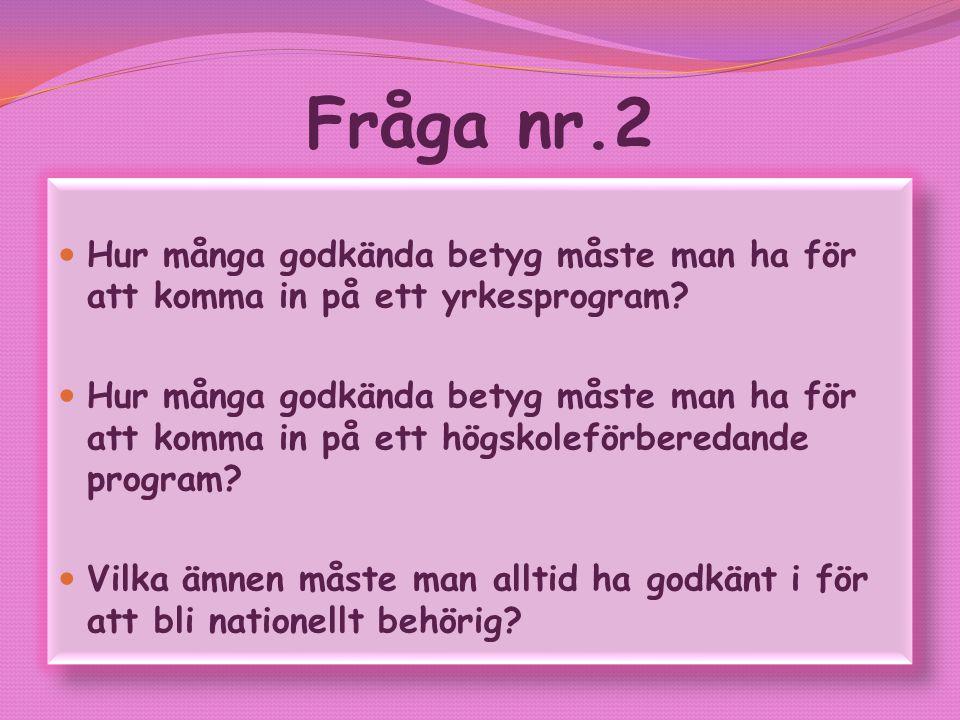 Fråga nr.3 Vilket program finns på Volvogymnasiet.