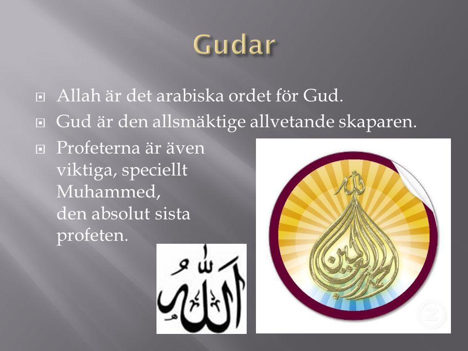  Allah är det arabiska ordet för Gud.  Gud är den allsmäktige allvetande skaparen.  Profeterna är även viktiga, speciellt Muhammed, den absolut sis