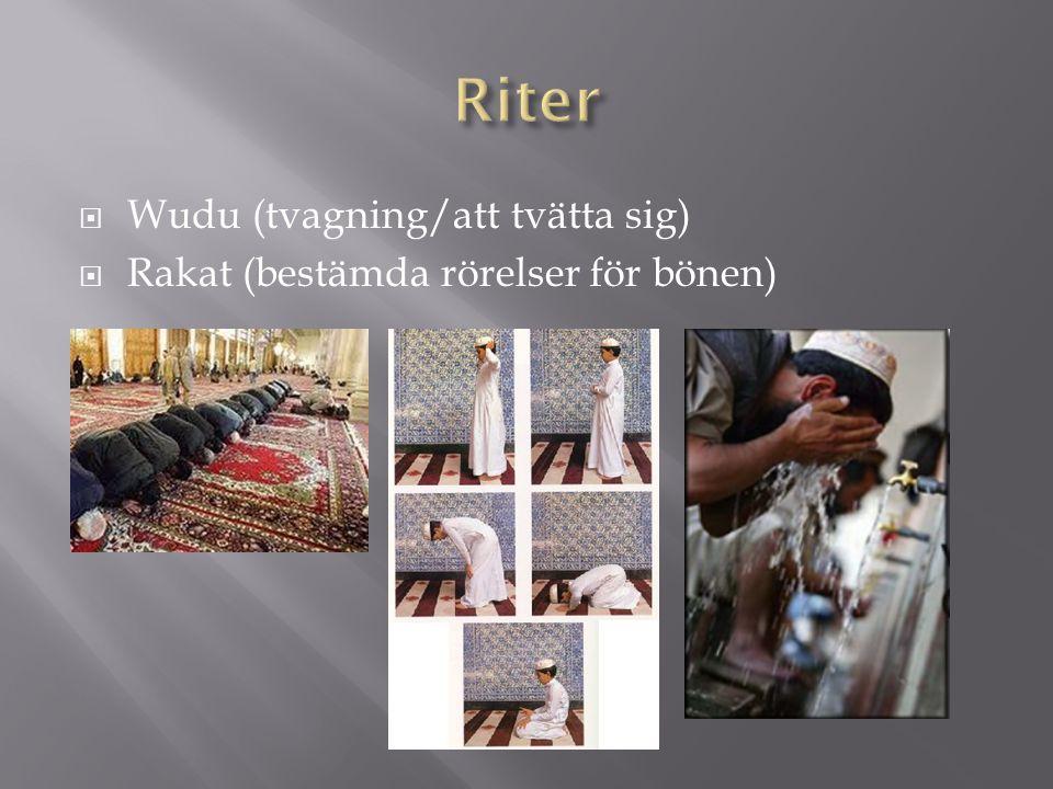  Wudu (tvagning/att tvätta sig)  Rakat (bestämda rörelser för bönen)