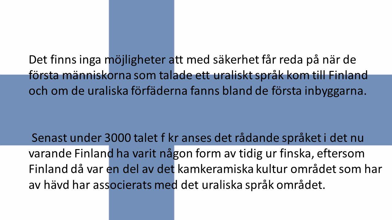 Det finns inga möjligheter att med säkerhet får reda på när de första människorna som talade ett uraliskt språk kom till Finland och om de uraliska fö