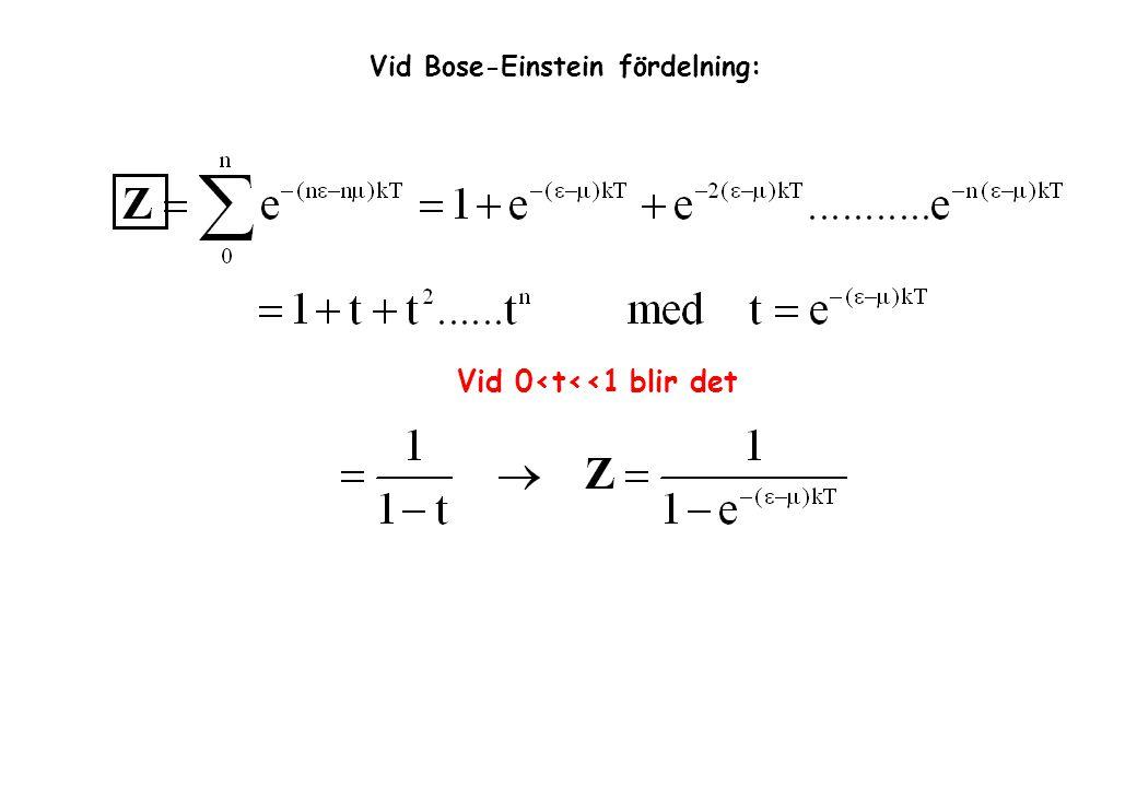 Vid Bose-Einstein fördelning: Vid 0<t<<1 blir det