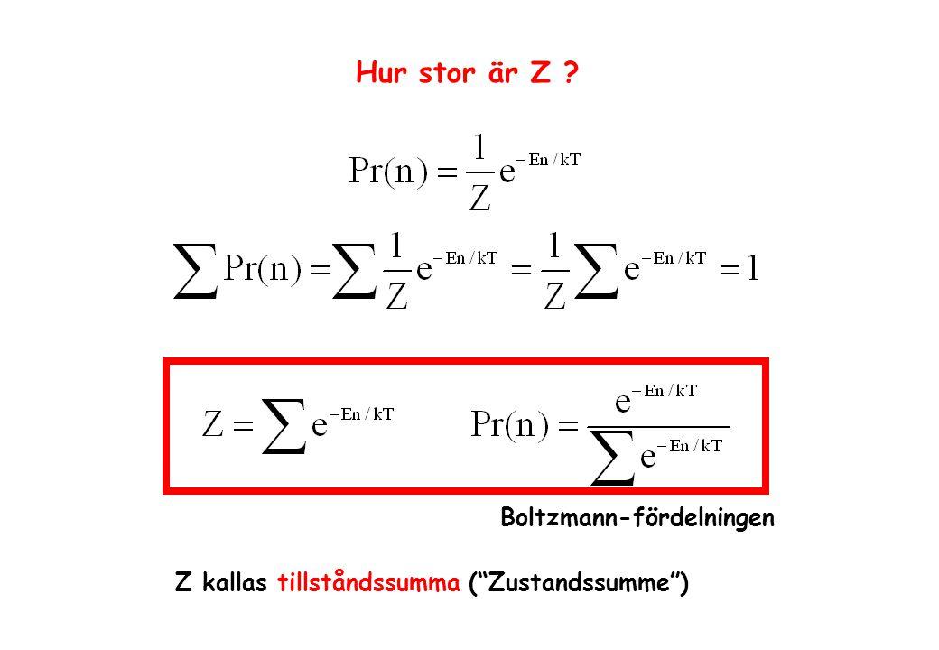 """Hur stor är Z ? Z kallas tillståndssumma (""""Zustandssumme"""") Boltzmann-fördelningen"""