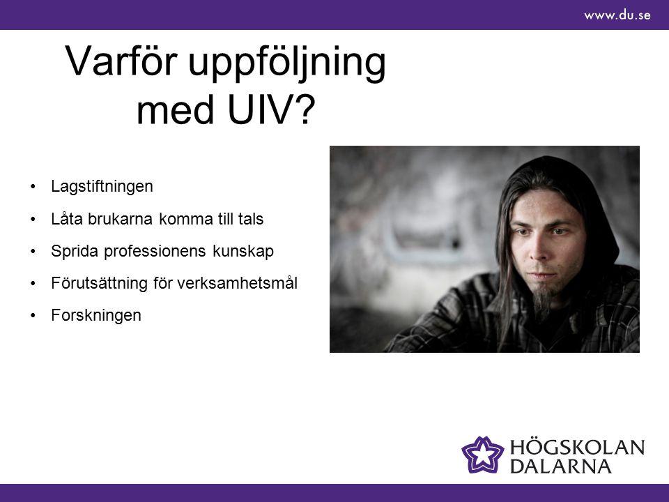 Varför uppföljning med UIV.