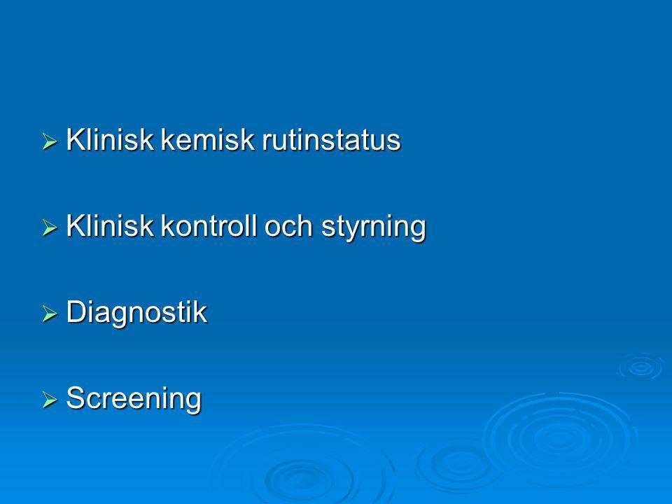  Klinisk kemisk rutinstatus  Klinisk kontroll och styrning  Diagnostik  Screening