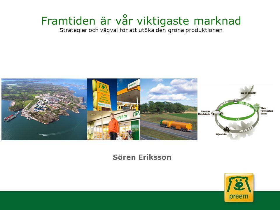 Framtiden är vår viktigaste marknad Strategier och vägval för att utöka den gröna produktionen Sören Eriksson