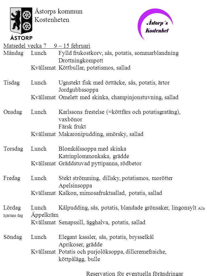Matsedel vecka 7 9 – 15 februari MåndagLunchFylld frukostkorv, sås, potatis, sommarblandning Drottningkompott KvällsmatKöttbullar, potatismos, sallad