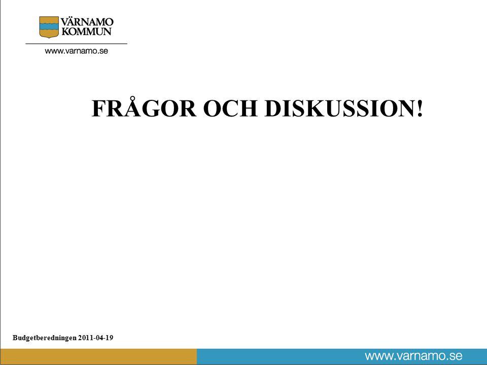 Budgetberedningen 2011-04-19 FRÅGOR OCH DISKUSSION!