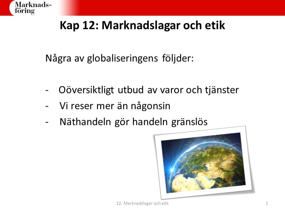 Kap 12: Distans- och hemförsäljningslagen Kunden har ångerrätt i 14 dagar, så länge köpet gjorts i Sverige.