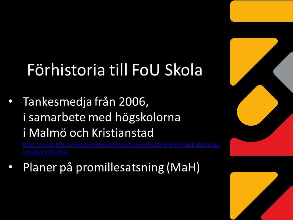 Förhistoria till FoU Skola Tankesmedja från 2006, i samarbete med högskolorna i Malmö och Kristianstad http://www.kfsk.se/sidor/verksamheter/barnochut