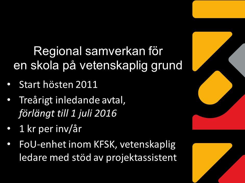 Regional samverkan för en skola på vetenskaplig grund Start hösten 2011 Treårigt inledande avtal, förlängt till 1 juli 2016 1 kr per inv/år FoU-enhet