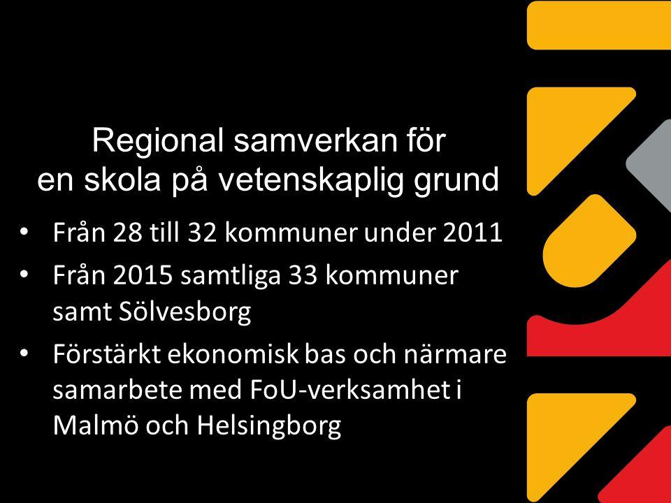 Regional samverkan för en skola på vetenskaplig grund Från 28 till 32 kommuner under 2011 Från 2015 samtliga 33 kommuner samt Sölvesborg Förstärkt eko