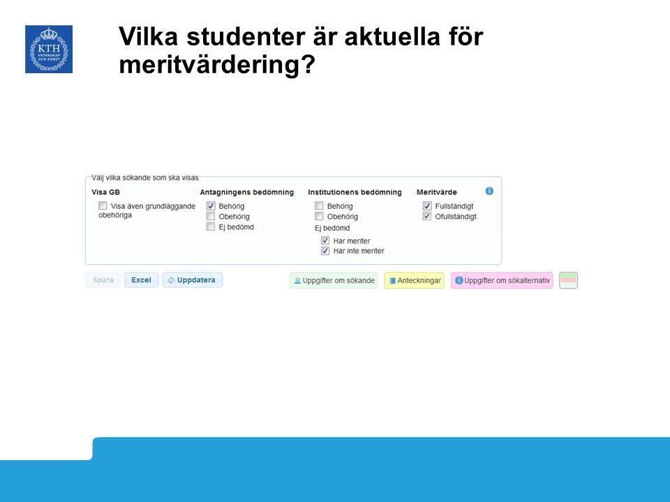 Vilka studenter är aktuella för meritvärdering?