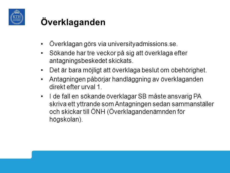 Överklaganden Överklagan görs via universityadmissions.se. Sökande har tre veckor på sig att överklaga efter antagningsbeskedet skickats. Det är bara