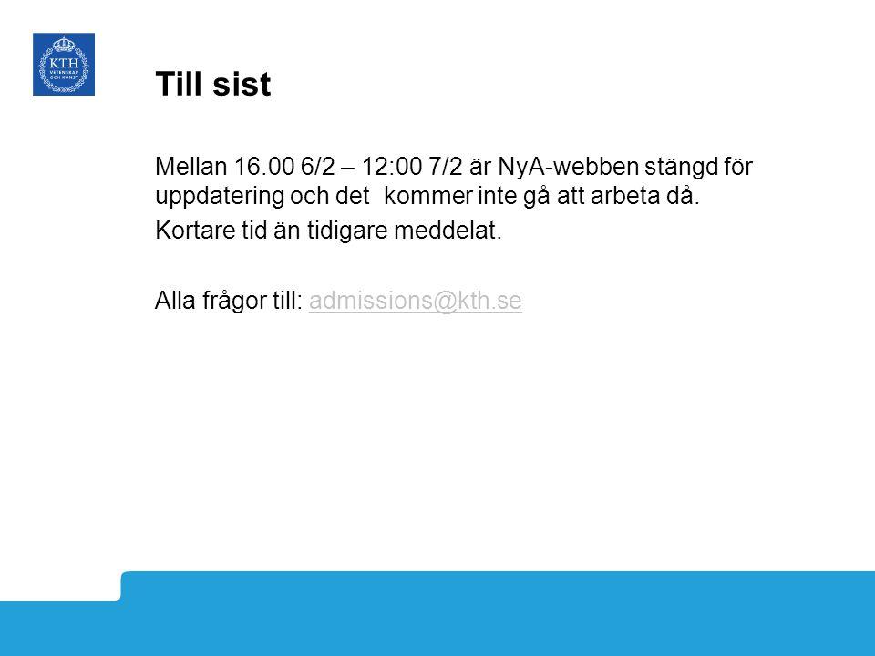 Till sist Mellan 16.00 6/2 – 12:00 7/2 är NyA-webben stängd för uppdatering och det kommer inte gå att arbeta då. Kortare tid än tidigare meddelat. Al