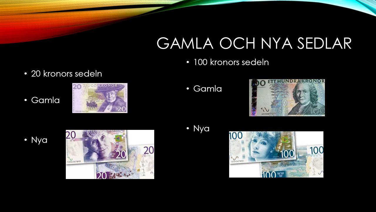 GAMLA OCH NYA SEDLAR 20 kronors sedeln Gamla Nya 100 kronors sedeln Gamla Nya