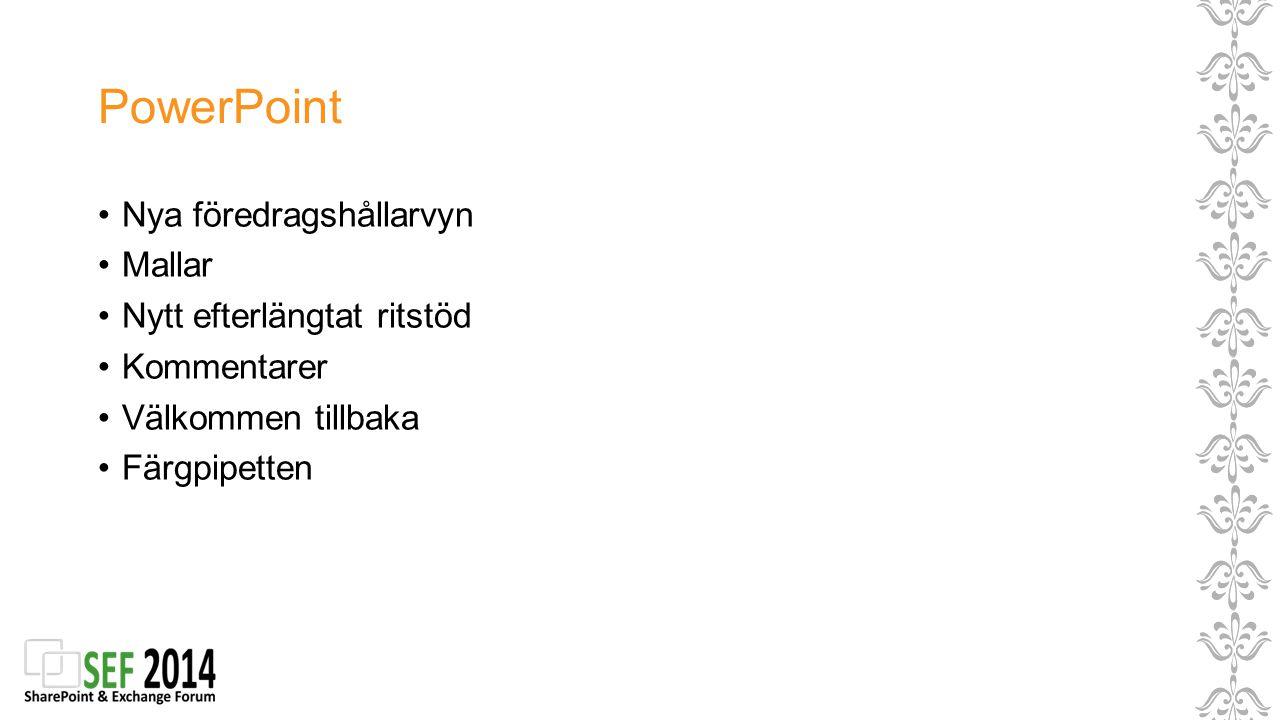 PowerPoint Nya föredragshållarvyn Mallar Nytt efterlängtat ritstöd Kommentarer Välkommen tillbaka Färgpipetten