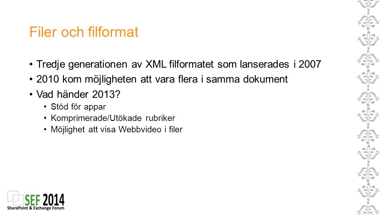 Filer och filformat Tredje generationen av XML filformatet som lanserades i 2007 2010 kom möjligheten att vara flera i samma dokument Vad händer 2013?
