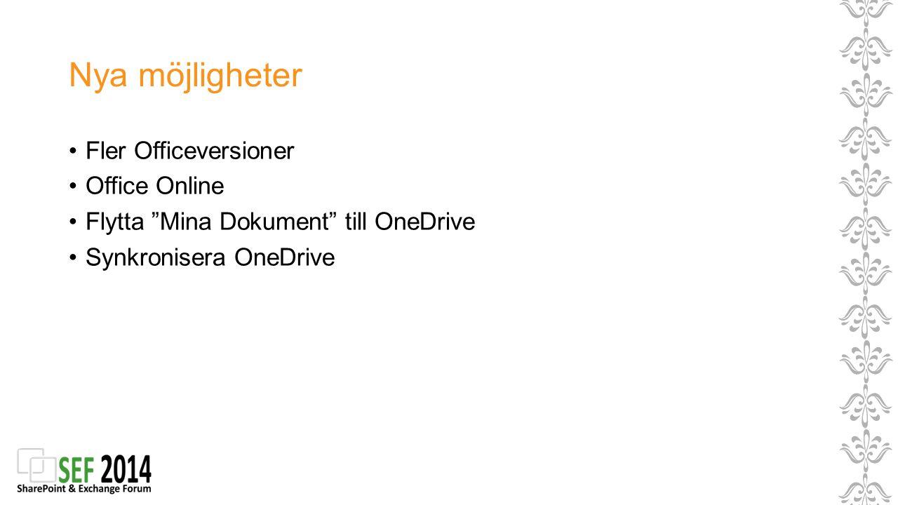 """Nya möjligheter Fler Officeversioner Office Online Flytta """"Mina Dokument"""" till OneDrive Synkronisera OneDrive"""