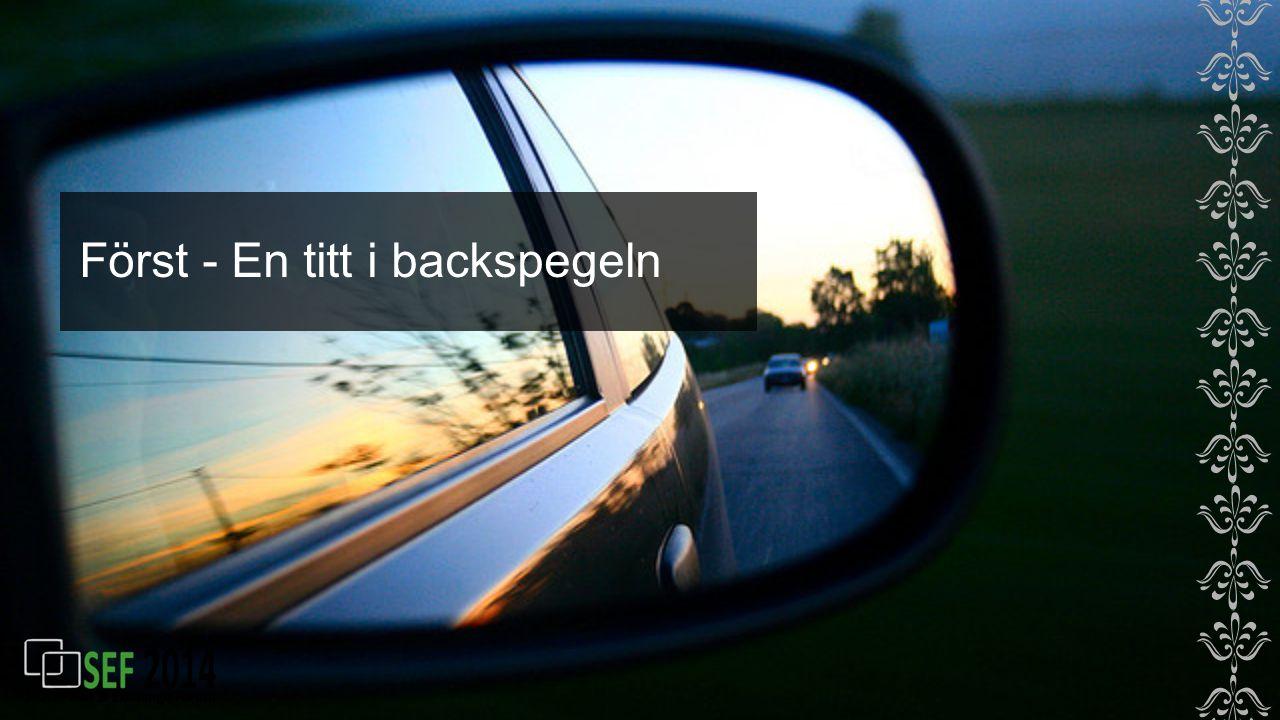 Först - En titt i backspegeln