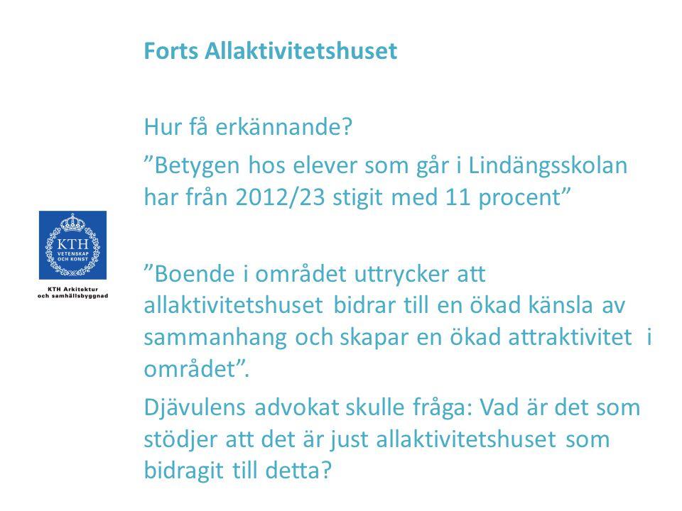 """Forts Allaktivitetshuset Hur få erkännande? """"Betygen hos elever som går i Lindängsskolan har från 2012/23 stigit med 11 procent"""" """"Boende i området utt"""