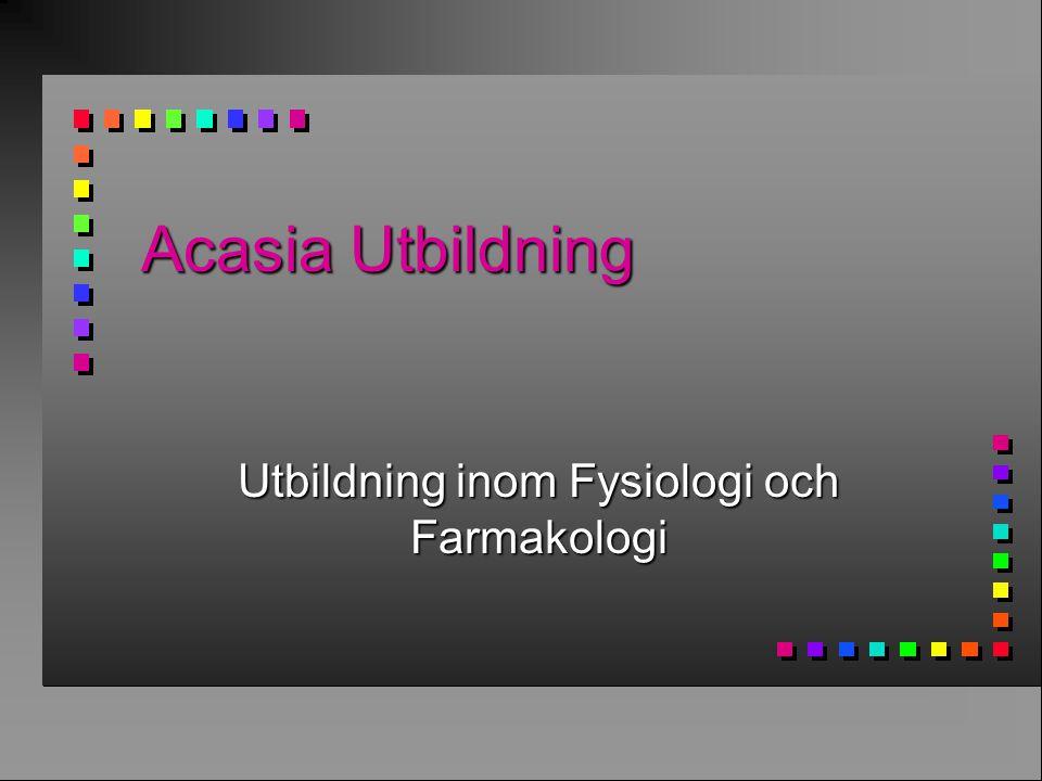 Acasia Utbildning Utbildning inom Fysiologi och Farmakologi