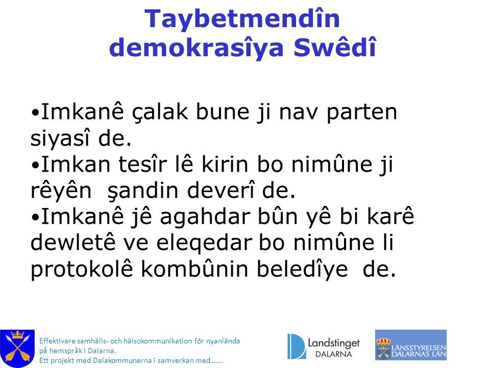 Effektivare samhälls- och hälsokommunikation för nyanlända på hemspråk i Dalarna. Ett projekt med Dalakommunerna i samverkan med……. Taybetmendîn demok