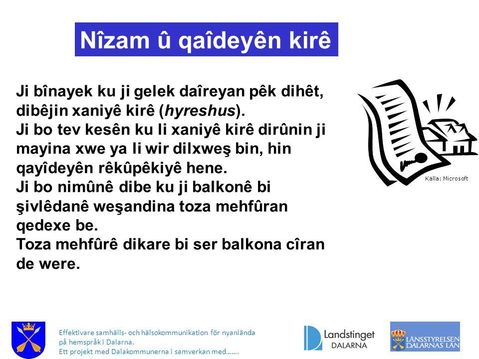 Effektivare samhälls- och hälsokommunikation för nyanlända på hemspråk i Dalarna. Ett projekt med Dalakommunerna i samverkan med……. Nîzam û qaîdeyên k